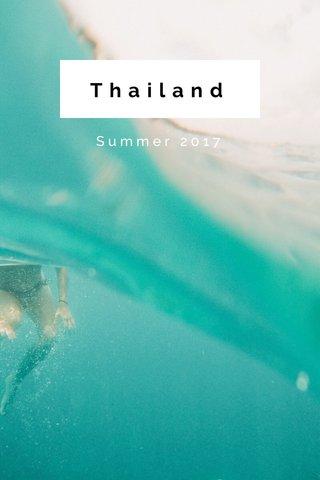Thailand Summer 2017