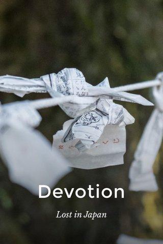 Devotion Lost in Japan