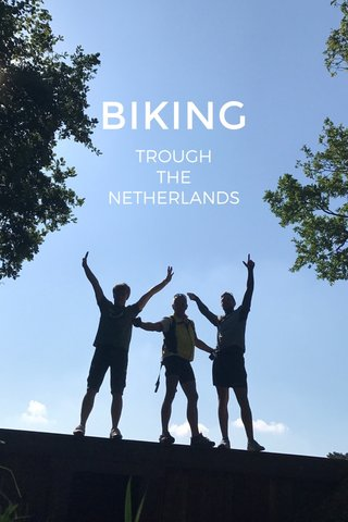 BIKING TROUGH THE NETHERLANDS