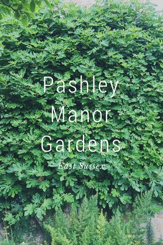 Pashley Manor Gardens East Sussex