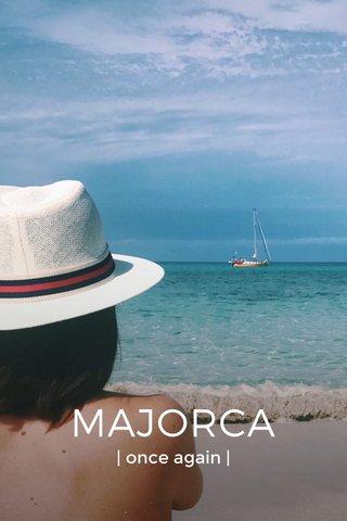 MAJORCA | once again |