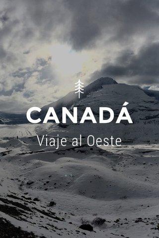 CANADÁ Viaje al Oeste