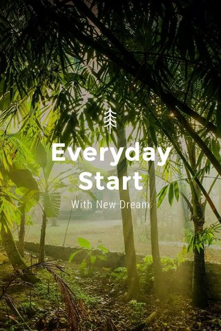 Everyday Start With New Dream