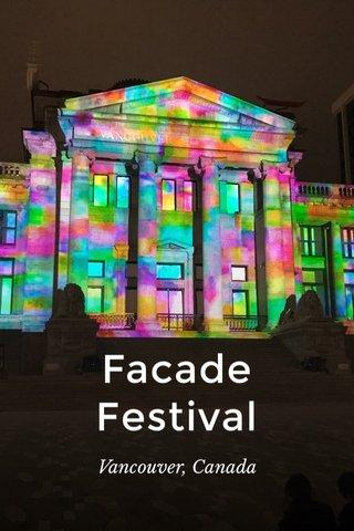 Facade Festival Vancouver, Canada