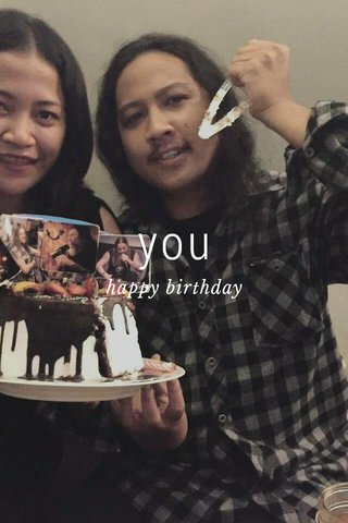you happy birthday