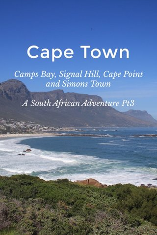 Cape Town Camps Bay, Signal Hill, Cape Point and Simons Town A South African Adventure Pt3