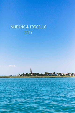 MURANO & TORCELLO 2017