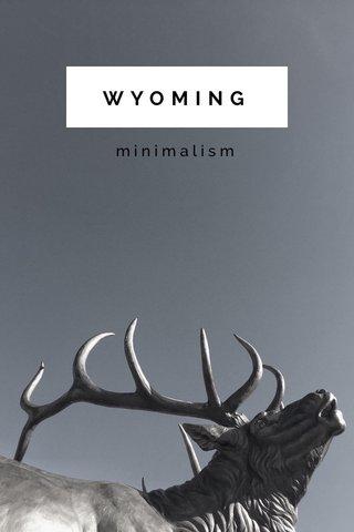 WYOMING minimalism