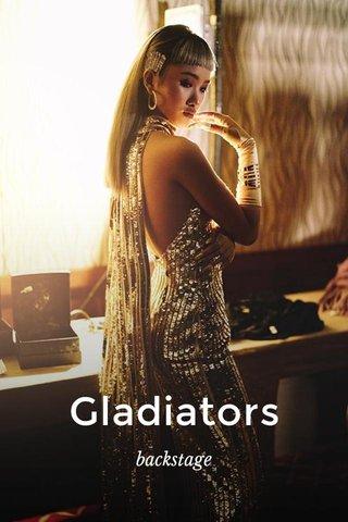 Gladiators backstage