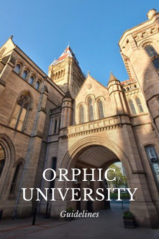 ORPHIC UNIVERSITY Guidelines
