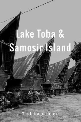Lake Toba & Samosir Island Traditional House