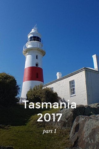 Tasmania 2017 part 1