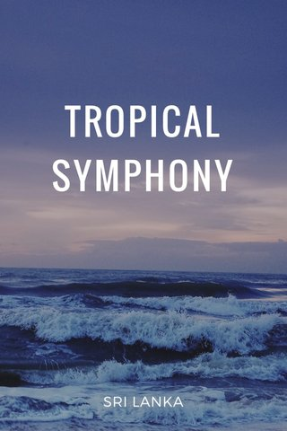 TROPICAL SYMPHONY SRI LANKA