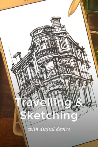 Travelling & Sketching with digital device