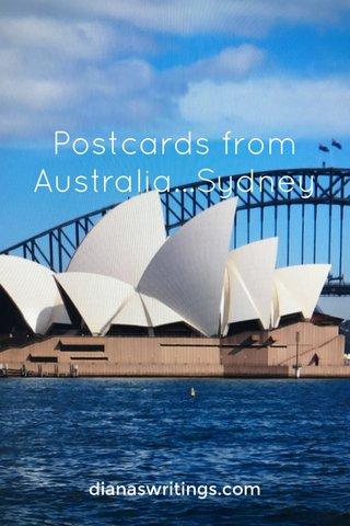 Postcards from Australia...Sydney dianaswritings.com