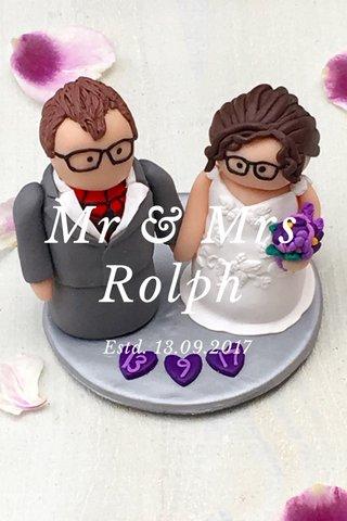 Mr & Mrs Rolph Estd. 13.09.2017