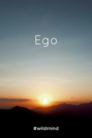 Ego #wildmind