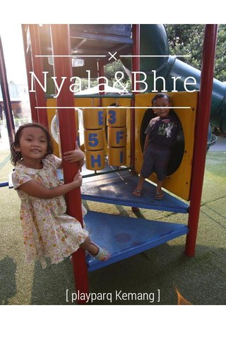 Nyala&Bhre [ playparq Kemang ]