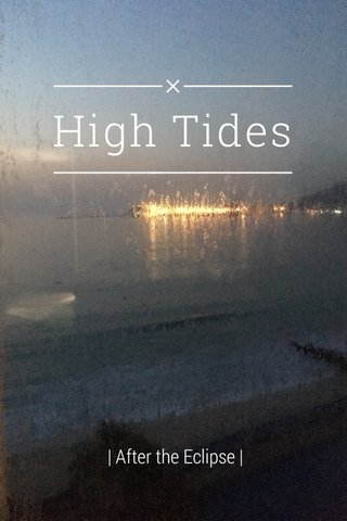 High Tides | After the Eclipse |