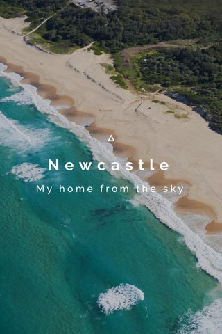 Newcastle My home from the sky