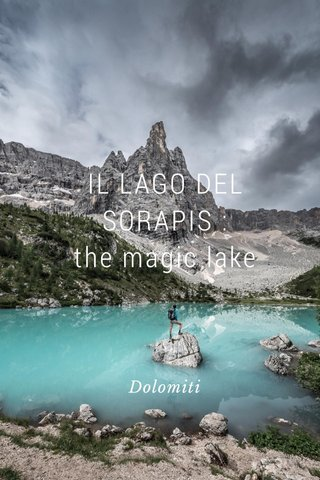 IL LAGO DEL SORAPIS : the magic lake Dolomiti
