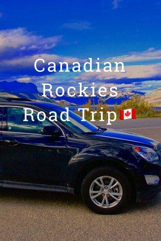 Canadian Rockies Road Trip🇨🇦