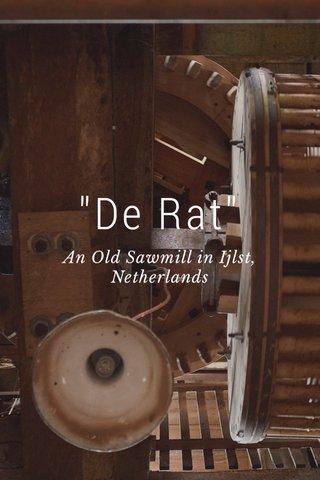 """""""De Rat"""" An Old Sawmill in Ijlst, Netherlands"""