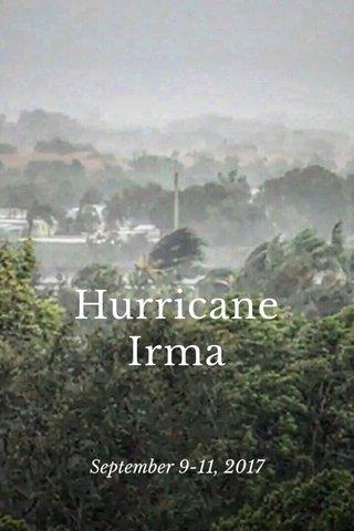 Hurricane Irma September 9-11, 2017