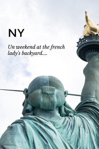 NY Un weekend at the french lady's backyard....