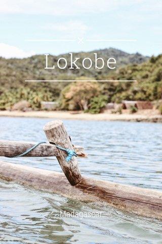 Lokobe Madagascar