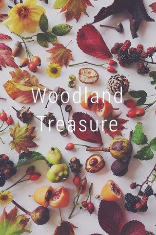 Woodland Treasure