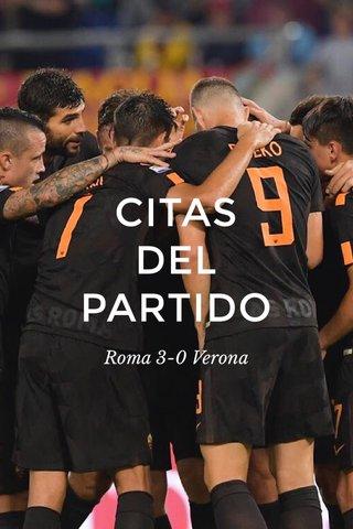 CITAS DEL PARTIDO Roma 3-0 Verona