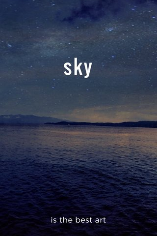 sky is the best art