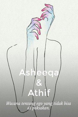 Asheeqa & Athif Wacana tentang ego yang tidak bisa di paksakan.