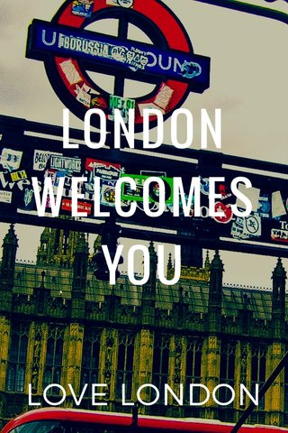 LONDON WELCOMES YOU LOVE LONDON