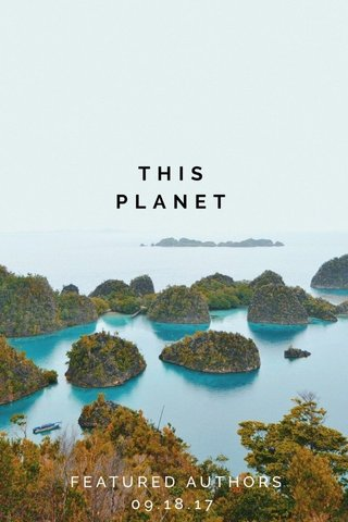 THIS PLANET FEATURED AUTHORS 09.18.17