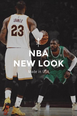 NBA NEW LOOK Made in USA