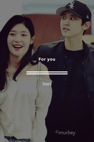 For you Jinri