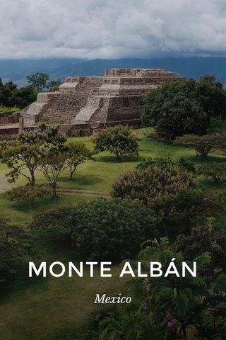 MONTE ALBÁN Mexico