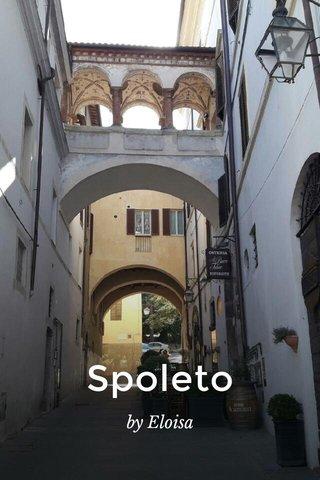 Spoleto by Eloisa