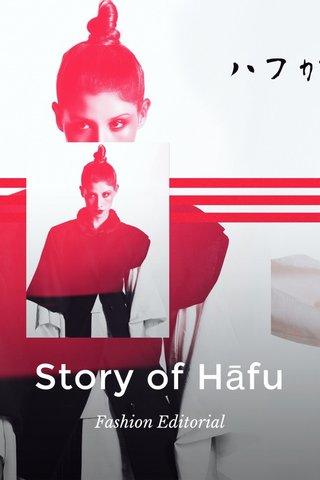 Story of Hāfu Fashion Editorial