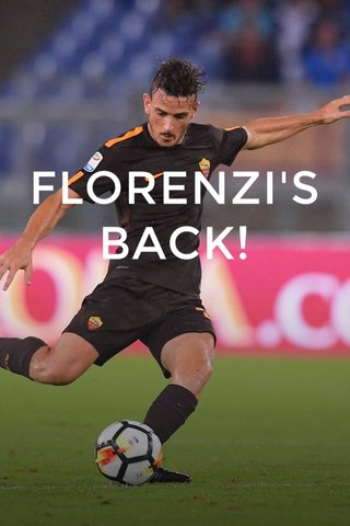 FLORENZI'S BACK!