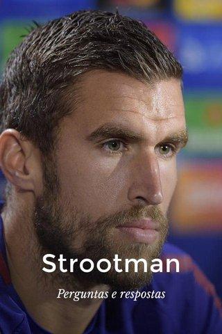 Strootman Perguntas e respostas