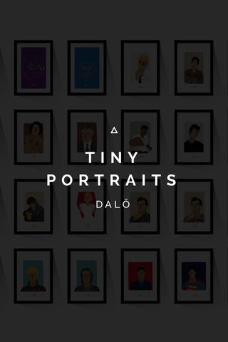 TINY PORTRAITS DALŌ