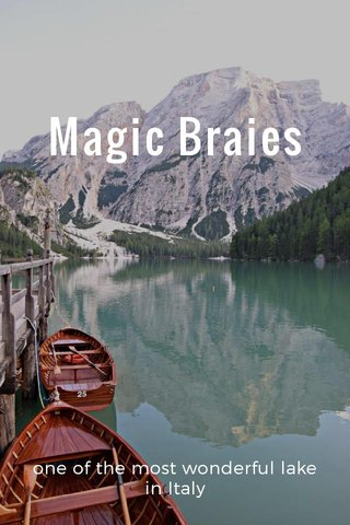 Magic Braies one of the most wonderful lake in Italy