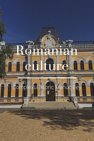 Romanian culture Complexul Istoric Manuc Bey