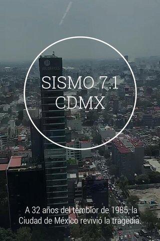 SISMO 7.1 CDMX A 32 años del temblor de 1985, la Ciudad de México revivió la tragedia.