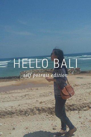 HELLO BALI self potrait edition