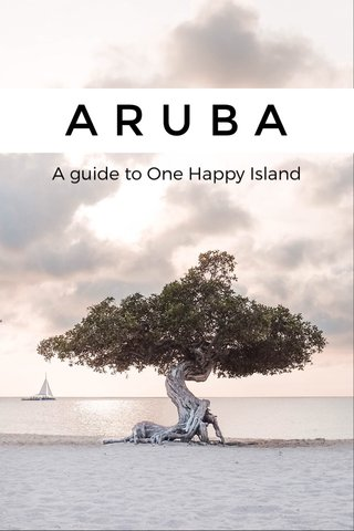 ARUBA A guide to One Happy Island