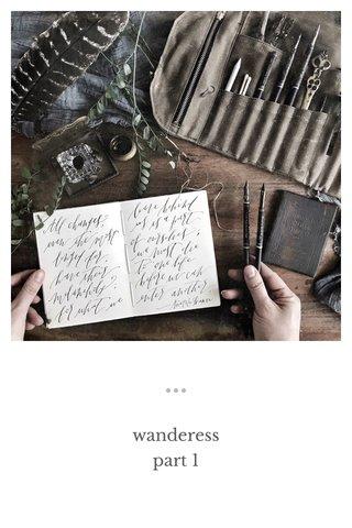 wanderess part 1